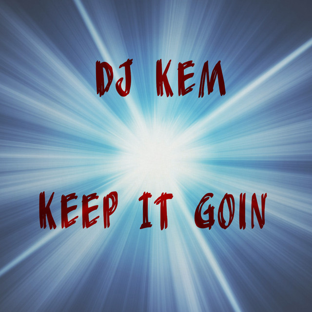 Album cover for Keep It Goin by DJ Kem