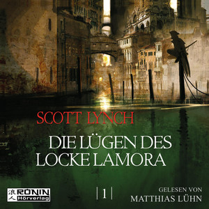 Die Lügen des Locke Lamora - Gentleman Bastard 1 (Ungekürzt) Hörbuch kostenlos