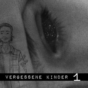 Vergessene Kinder, Teil 1 (Ungekürzt) Audiobook