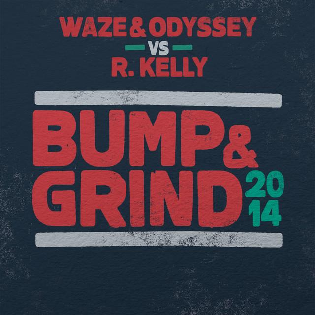 'Bump & grind 2014' Waze & Odyssey vs R. Kelly