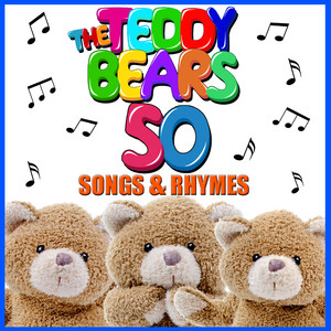The Teddy Bears 50 Songs & Rhymes - Children Songs