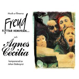 Musik ur filmerna Agnes Cecilia och Freud flyttar hemifrån (Original Motion Picture Soundtrack) Albümü