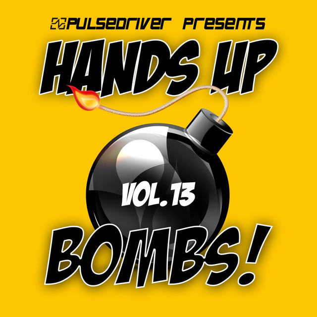 Album cover for Hands up Bombs!, Vol. 13 (Pulsedriver Presents) by Pulsedriver