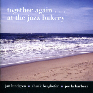 Together Again... At The Jazz Bakery album