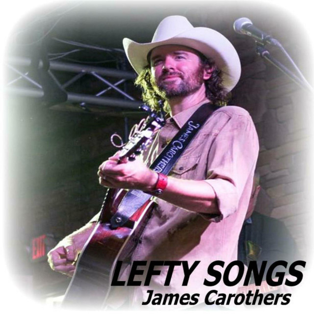 Lefty Songs, a song by James Carothers on Spotify
