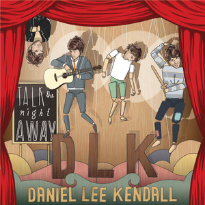 Talk The Night Away - Daniel Lee Kendall