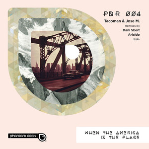Copertina di Dani Sbert - When The America Is The Place - Dani Sbert Remix