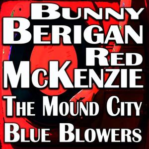 Bunny Berigan - Red McKenzie - The Mound City Blue Blowers album