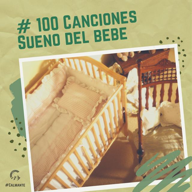 # 100 Canciones Sueño del bebé
