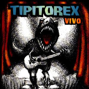 Tipitorex - Los Tipitos