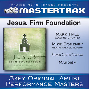 Mike Donehey, Steven Curtis Chapman, Mark Hall, Mandisa Jesus, Firm Foundation cover