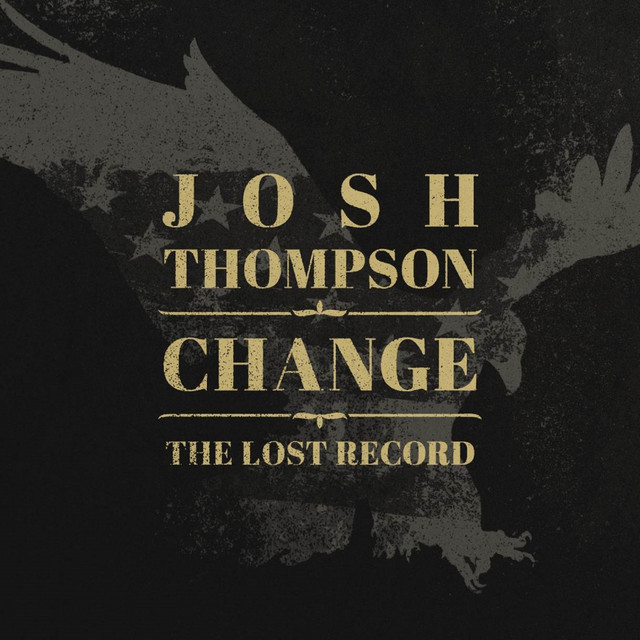 Album cover for Change: The Lost Record by Josh Thompson