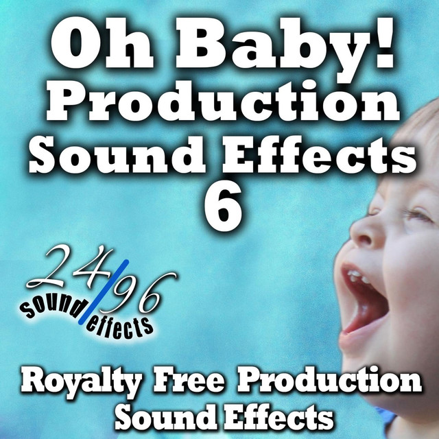 Oh Baby! 6 Production Sound Effects by 2496 Sound Effects on