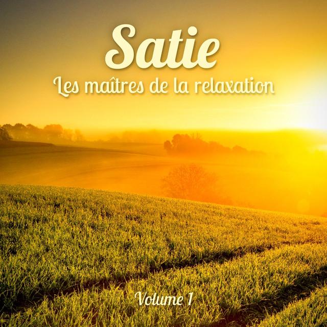 Les maîtres de la relaxation : Satie, Vol. 1 Albumcover