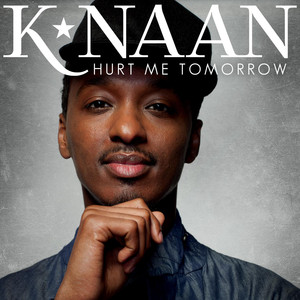 Hurt Me Tomorrow - K'naan
