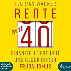 Rente mit 40 (Ungekürzt) Audiobook