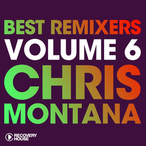 Best Remixers, Vol. 6: Chris Montana album
