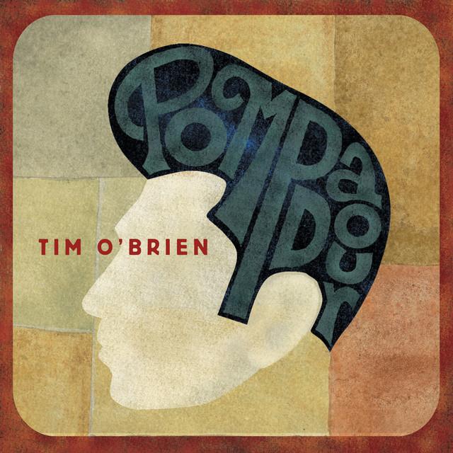 Tim O'Brien Pompadour album cover