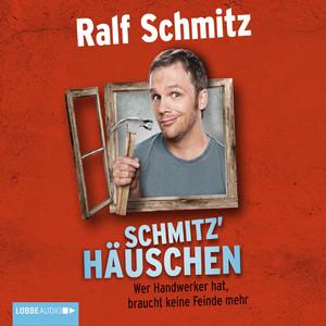 Schmitz' Häuschen - Wer Handwerker hat, braucht keine Feinde mehr Audiobook
