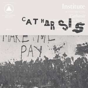 Institute - Catharsis