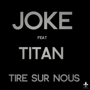 Tire sur nous (feat. Titan)