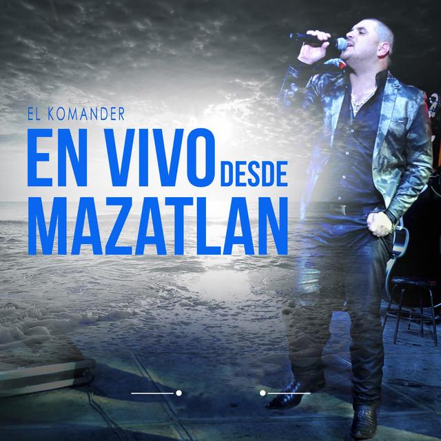 Album cover for En Vivo Desde Mazatlan by El Komander