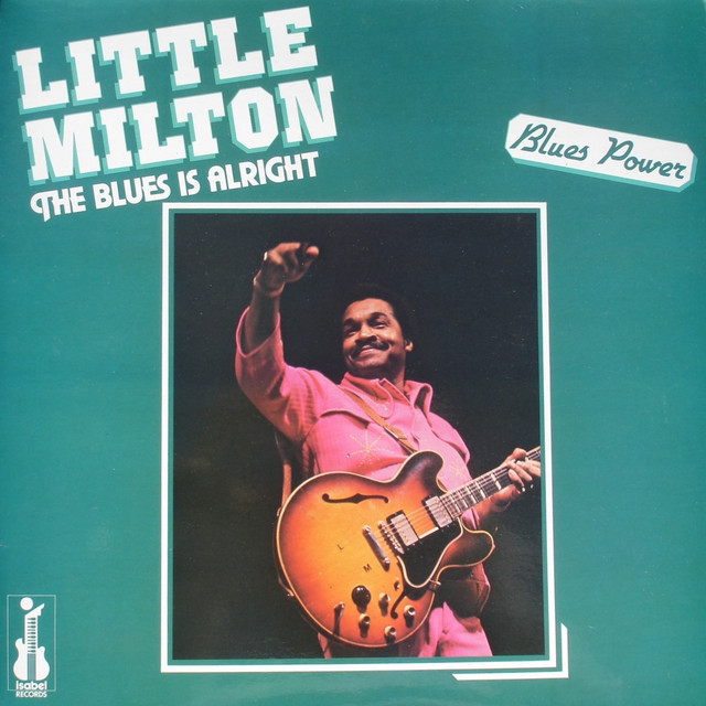 Little Milton The Blues Is Alright (feat. Lucky Peterson) [Recorded in Paris] album cover