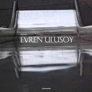 Focus: Evren Ulusoy
