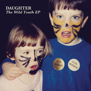 Wild Youth EP - Daughter