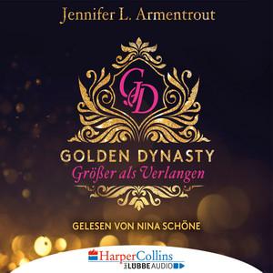 Größer als Verlangen - Golden Dynasty, Teil 1 (Gekürzt) Audiobook