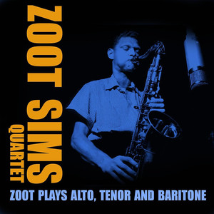 Zoot Plays Alto, Tenor And Baritone album