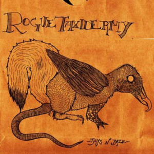 Rogue Taxidermy - Days N' Daze
