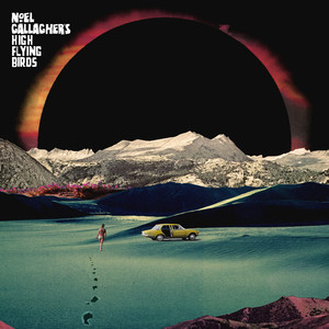 Holy Mountain - Noel Gallagher's High Flying Birds