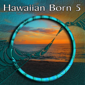 Hawaiian Born 5