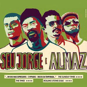 Seu Jorge E Almaz