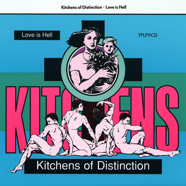 Kitchens of Distinction Love Is Hell album cover