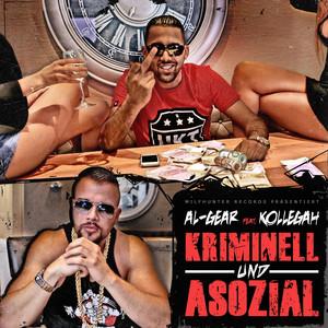 Kriminell und Asozial (feat. Kollegah)