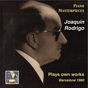 Piano Masterpieces: Joaquin Rodrigo Plays Own Works (Recorded 1960) album