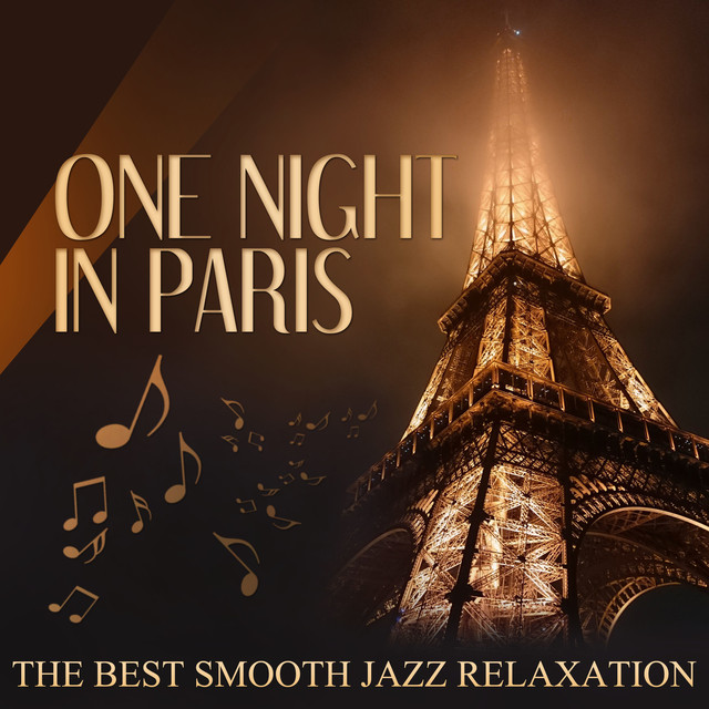One Night in Paris: The Best Smooth Jazz Relaxation, Soft
