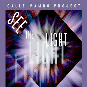 Album cover for See The Light by Calle Mambo Project