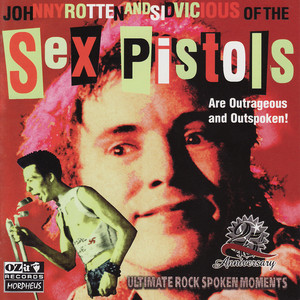 Sid & John of the Sex Pistols Are Outrageous and Outspoken! album
