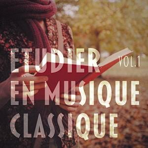Etudier en musique classique, Vol. 1 (Une sélection relaxante de Bach, Beethoven, Mozart, Satie, Debussy et Tchaïkovsky) Albumcover
