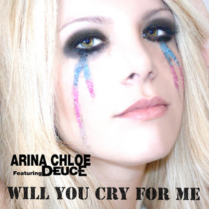 Will You Cry for Me - Arina Chloe