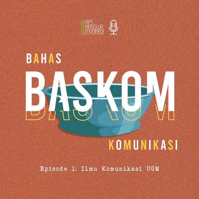 Baskom 1 Ilkom Ugm Bahas Komunikasi Podcast On Spotify