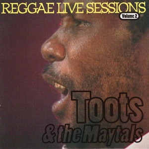 Toots & The Maytals Reggae Live Sessions album