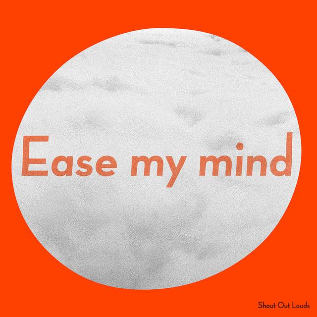 Skivomslag för Shout Out Louds: Ease My Mind