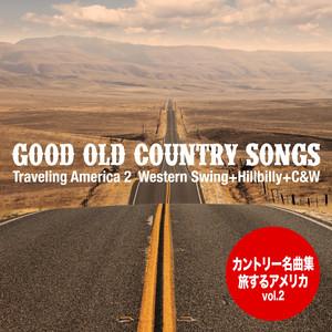 Good Old Country Songs - Traveling America 2 (Western Swing+Hillbilly+C&W)
