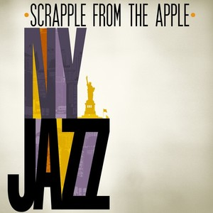 Scrapple from the Apple - NY Jazz Albumcover