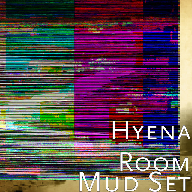 Album cover for Mud Set by Hyena Room