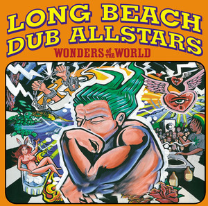 Wonders Of The World - Long Beach Dub Allstars